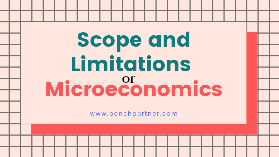 Scope and Limitations of Microeconomics